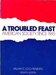 A troubled feast: American society since 1945