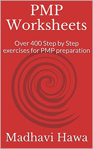 PMP Worksheets: Over 400 Step by Step exercises for PMP preparation (English...