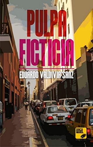 Pulpa Ficticia por Eduardo Valdivia Sanz