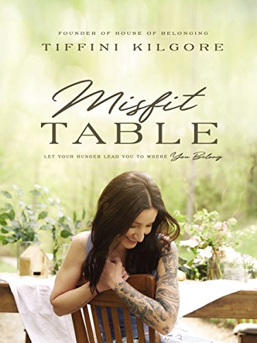 Misfit Table: Let Your Hunger Lead You to Where You Belong (English Edition)