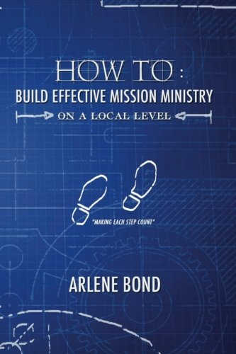 How To: Build Effective Mission Ministry on A Local Level
