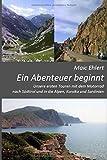 Ein Abenteuer beginnt: Unsere ersten Touren mit dem Motorrad nach Südtirol und die Alpen, Korsika...