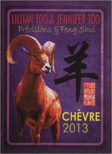 Chèvre 2013 - Prévisions & Feng Shui de Lillian & Jennifer Too ( 17 octobre 2012 )