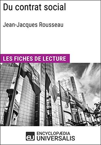 Du contrat social de Jean-Jacques Rousseau: Les Fiches de lecture d'Universalis