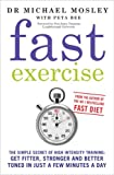 Michael Mosley The Fast Diet Fast Exercise 3 Books Collection Set, (Fast Exercise, The Fast Diet & The Fast Diet Recipe Book)