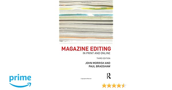 Magazine Editing: In Print and Online: Amazon co uk: John