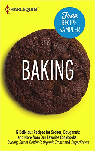 Baking Recipe Sampler: Delicious Recipes for Scones, Doughnuts and More from Our Favorite Cookbooks: Ovenly, Sweet Debbie's Organic Treats and Sugarlicious (English Edition) por Debbie Adler