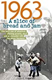 Book - 1963: A Slice of Bread and Jam