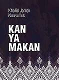 KAN YA MAKAN (Nouvelles t. 1) (French Edition)