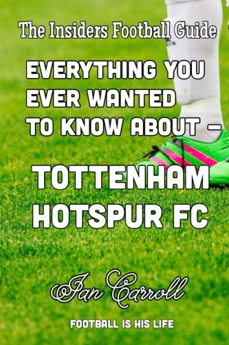 Everything-You-Ever-Wanted-to-Know-About-Tottenham-Hotspur-FC