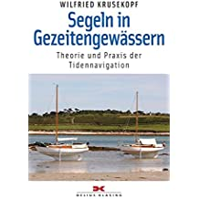 Segeln in Gezeitengewässern: Theorie und Praxis der Tidennavigation