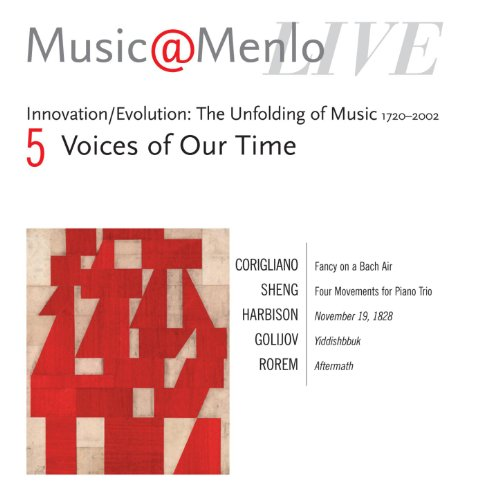 Music@Menlo Live '03: Innovation / Evolution: The Unfolding of Music 1720 - 2002, Vol. 5 (Voices of Our Time)