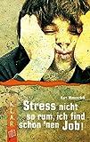 Stress nicht so rum, ich find schon 'nen Job! (K.L.A.R.-Taschenbuch)