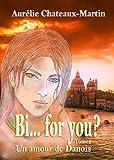 Bi… for you ? Tome 2 : Un amour de Danois