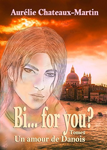 Bi… for you ? Tome 2 : Un amour de Danois par Aurélie Chateaux-Martin