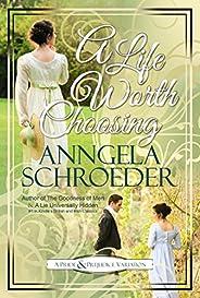"A Life Worth Choosing: A Jane Austen ""Pride and Prejudice"" Variation (Englis"
