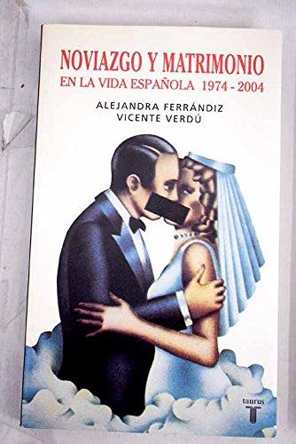 NOVIAZGO Y MATRIMONIO EN LA SOCIEDAD ESPAÑOLA (Taurus Pensamiento) por Vicente Verdu