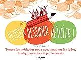 Penser... dessiner... révéler ! - Toutes les méthodes pour accompagner les idées, les équipes et la vie par le dessin - Format Kindle - 9782212884043 - 17,99 €