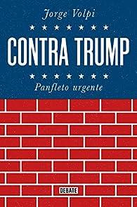 Contra Trump par Jorge Volpi