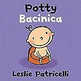 Potty/Bacinica (Leslie Patricelli board books) by Leslie Patricelli (2016-02-09)