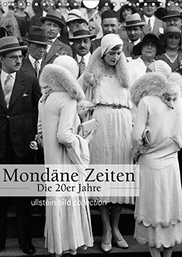 e 20er Jahre (Wandkalender 2018 DIN A4 hoch): Fotografien der ullstein bild collection zu Mondäne Zeiten - Die 20er Jahre ... bild Axel Springer Syndication GmbH, ullstein (Roaring Twenties Damenmode)