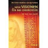 Neue Visionen für das Christentum. Du bist das Licht