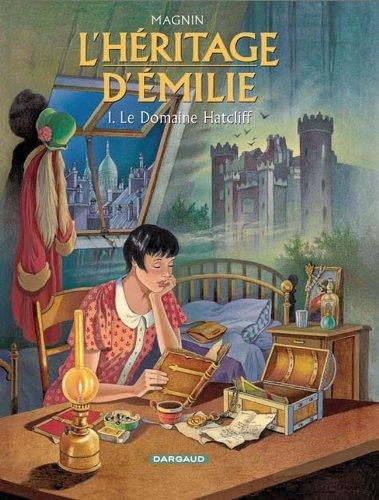 L'Héritage d'Emilie, tome 1 : Le Domaine Hatcliff