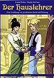 Der Hauslehrer: Eine Erzählung von preussischer Zucht und Ordnung. Roman