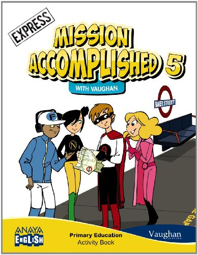 Mission Accomplished 5. Express. Activity Book. (Anaya English) - 9788467850239 por Vaughan Systems
