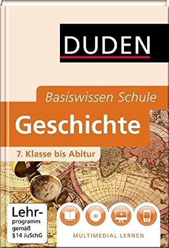 Duden. Basiswissen Schule. Geschichte: 7. Klasse bis Abitur