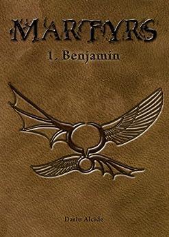 Martyrs - Benjamin par [Alcide, Dario]