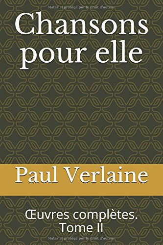 Chansons pour elle: uvres compltes. Tome II