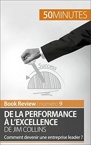 De la performance  l'excellence de Jim Collins (analyse de livre): Comment devenir une entreprise leader ? (Book Review t. 9)