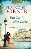 Ein Tag in aller Liebe: Roman