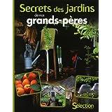 SECRETS DES JARDINS DE NOS GRANDS-PERES
