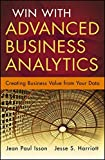 Win with Advanced Business Analytics: Creating Business Value from Your Data (SAS Institute Inc)