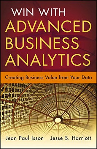 Win with Advanced Business Analytics: Creating Business Value from Your Data (SAS...