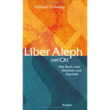 Liber Aleph vel CXI: Das Buch von Weisheit und Narrheit