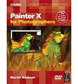 [(Painter X for Photographers: Creating Painterly Images Step by Step )] [Author: Martin Addison] [Jun-2007]