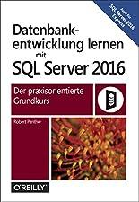 Datenbankentwicklung mit SQL Server 2016: Der praxisorientierte Grundkurs hier kaufen