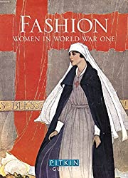 Fashion: Women in World War One by Lucy Adlington (2014-04-07)