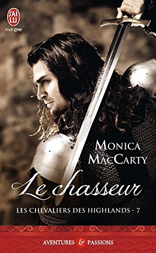 Les chevaliers des Highlands (Tome 7) - Le chasseur par Monica McCarty