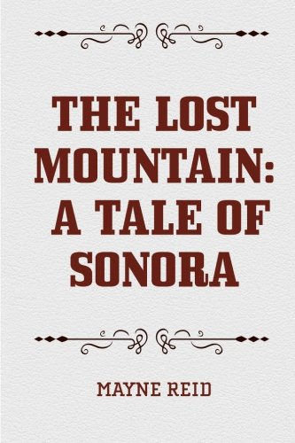 The Lost Mountain: A Tale of Sonora