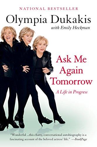 Ask Me Again Tomorrow: A Life in Progress (English Edition)
