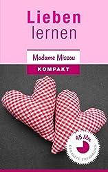 Lieben lernen - Wie Sie Trennungsangst, Eifersucht, Bindungsangst & Co. besiegen!