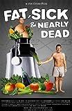 Fat, Sick & Nearly Dead [DVD] [2010]