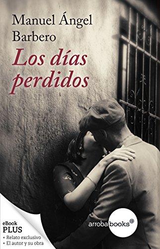 Los días perdidos por Manuel Ángel Barbero Abril