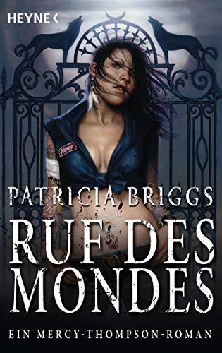 Ruf des Mondes (Mercy-Thompson-Reihe, Band 1) (Bücher Patricia Von Briggs)
