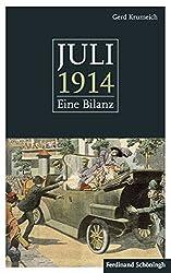 Juli 1914. Eine Bilanz. Mit einem Anhang: 50 Schlüsseldokumente zum Kriegsausbruch