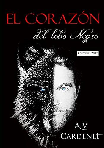 EL CORAZÓN DEL LOBO NEGRO: Final Edition eBook: Cardenet, A.V. ...